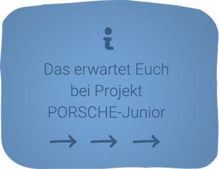 das erwartet Euch bei Projekt PORSCHE-junior